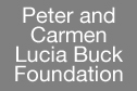 Peter and Carmen Lucia Buck Foundation